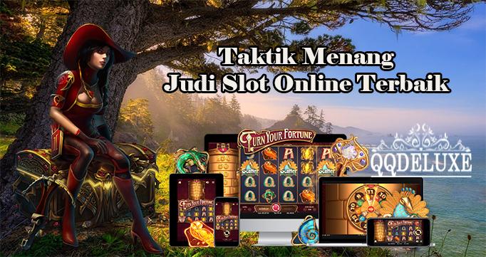 Taktik Menang Judi Slot Online Terbaik